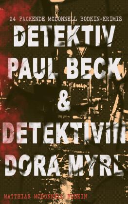 Detektiv Paul Beck & Detektivin Dora Myrl (24 packende McDonnell Bodkin-Krimis)