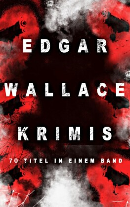 Edgar Wallace-Krimis: 78 Titel in einem Band