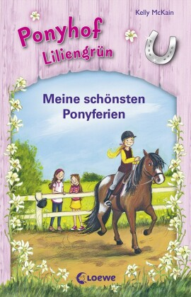 Ponyhof Liliengrün - Meine schönsten Ponyferien
