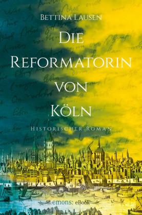 Die Reformatorin von Köln