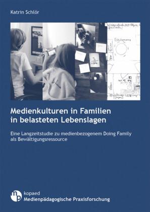 Medienkulturen in Familien in belasteten Lebenslagen