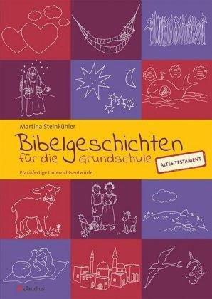 Bibelgeschichten für die Grundschule - Altes Testament