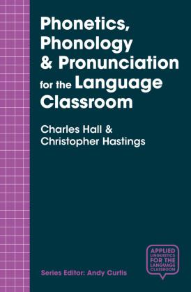 Phonetics, Phonology & Pronunciation for the Language Classr