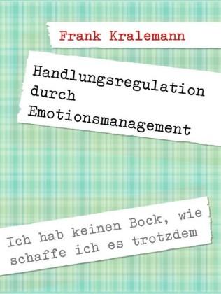 Handlungsregulation durch Emotionsmanagement