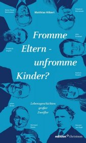 Fromme Eltern - unfromme Kinder?
