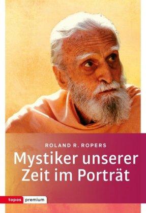 Mystiker unserer Zeit im Porträt