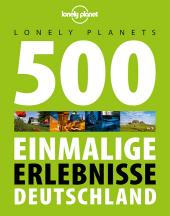 Lonely Planets 500 Einmalige Erlebnisse Deutschland Cover