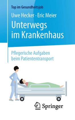 Unterwegs im Krankenhaus - Pflegerische Aufgaben beim Patiententransport