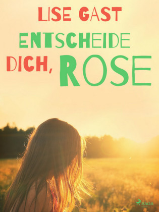 Entscheide dich, Rose
