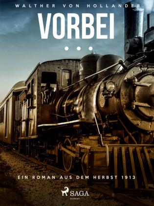 Vorbei ... Ein Roman aus dem Herbst 1913