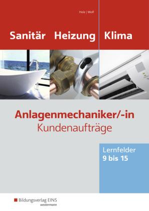 Anlagenmechaniker Sanitär-, Heizungs- und Klimatechnik, Kundenaufträge Lernfelder 9-15