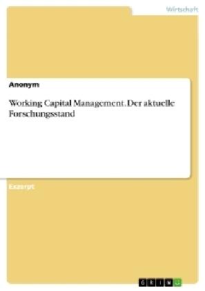 Working Capital Management. Der aktuelle Forschungsstand