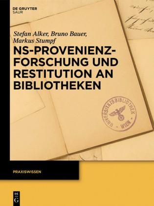 NS-Provenienzforschung und Restitution an Bibliotheken
