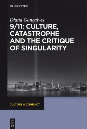 9/11: Culture, Catastrophe and the Critique of Singularity