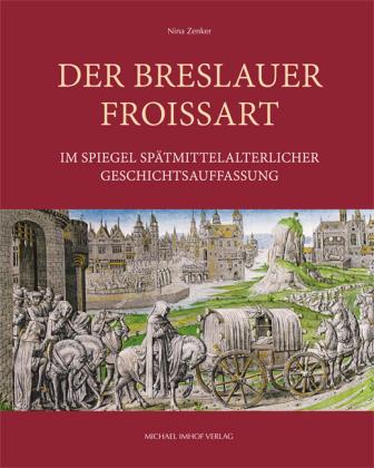 Der Breslauer Froissart im Spiegel spätmittelalterlicher Geschichtsauffassung