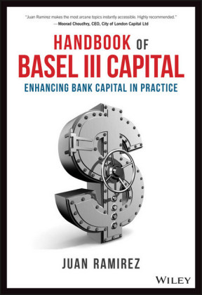Handbook of Basel III Capital - Enhancing Bank Capital in Practice