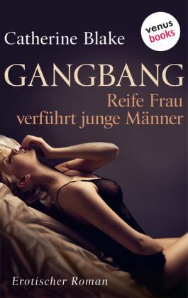 Gang Bang - Reife Frau verführt junge Männer