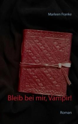 Bleib bei mir, Vampir!
