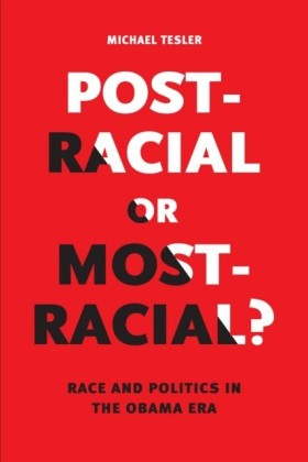 Post-Racial or Most-Racial?