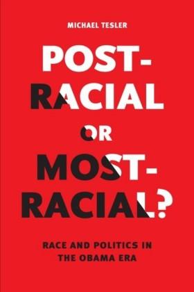 Post-Racial or Most-Racial?
