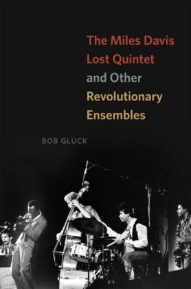 Miles Davis Lost Quintet and Other Revolutionary Ensembles
