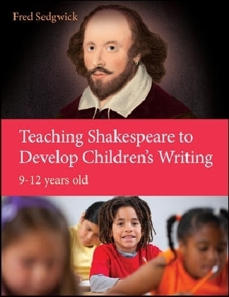 Teaching Shakespeare To Develop Children'S Writing