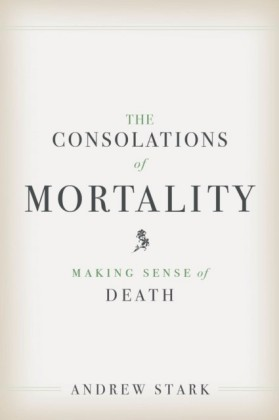 Consolations of Mortality
