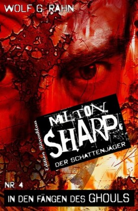 In den Fängen des Ghouls: Milton Sharp #4