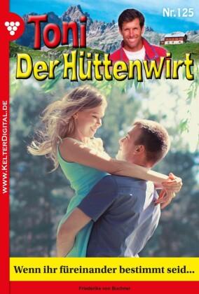 Toni der Hüttenwirt 125 - Heimatroman