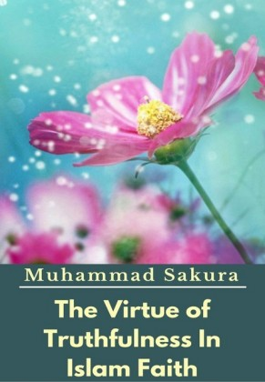 The Virtue of Truthfulness In Islam Faith