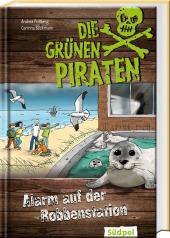 Die Grünen Piraten - Alarm auf der Robbenstation Cover