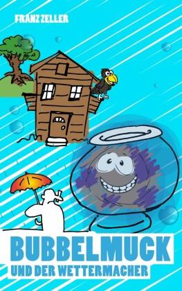 Bubbelmuck und der Wettermacher
