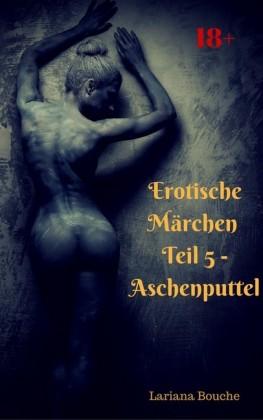 Erotische Märchen - Teil 5 - Aschenputtel