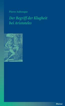 Der Begriff der Klugheit bei Aristoteles
