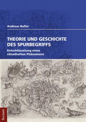 Theorie und Geschichte des Spurbegriffs