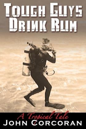 Tough Guys Drink Rum