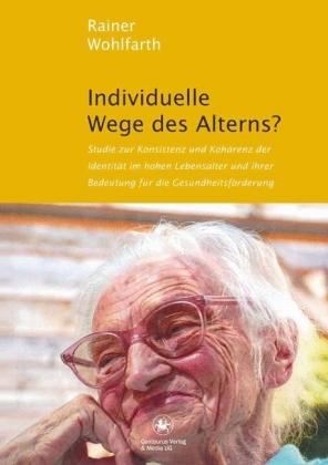 Individuelle Wege des Alterns?