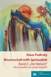Wissenschaft trifft Spiritualität/Band 2: 'Der Mensch'