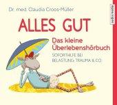 Alles gut - Das kleine Überlebenshörbuch, 1 Audio-CD Cover