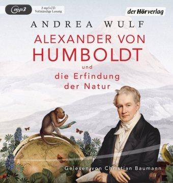 Alexander von Humboldt und die Erfindung der Natur, 2 MP3-CDs