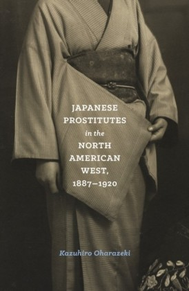 Japanese Prostitutes in the North American West, 1887-1920