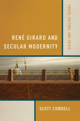Rene Girard and Secular Modernity