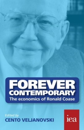 Forever Contemporary: The Economics of Ronald Coase