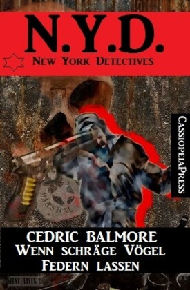 Wenn schräge Vögel Federn lassen: N.Y.D. - New York Detectives