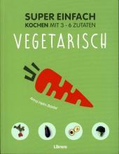 Super Einfach - Vegetarisch