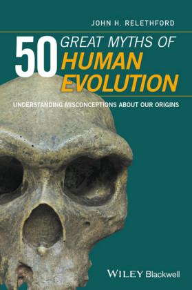 50 Great Myths of Human Evolution