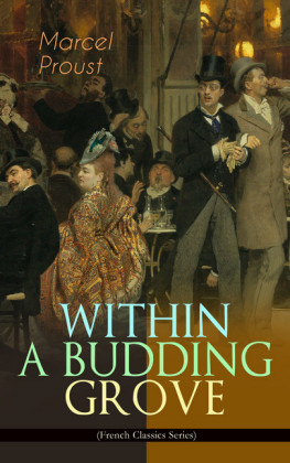 WITHIN A BUDDING GROVE (French Classics Series)