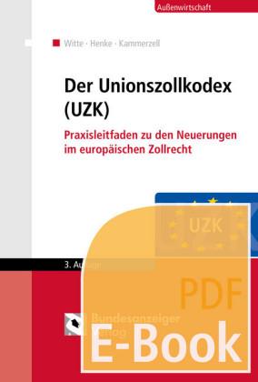 Der Unionszollkodex (UZK) (E-Book)