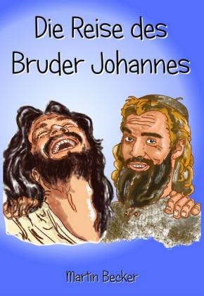 Die Reise des Bruder Johannes
