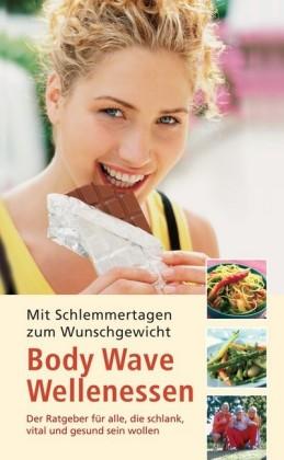 Body Wave Wellenessen - Mit Schlemmertagen zum Wunschgewicht